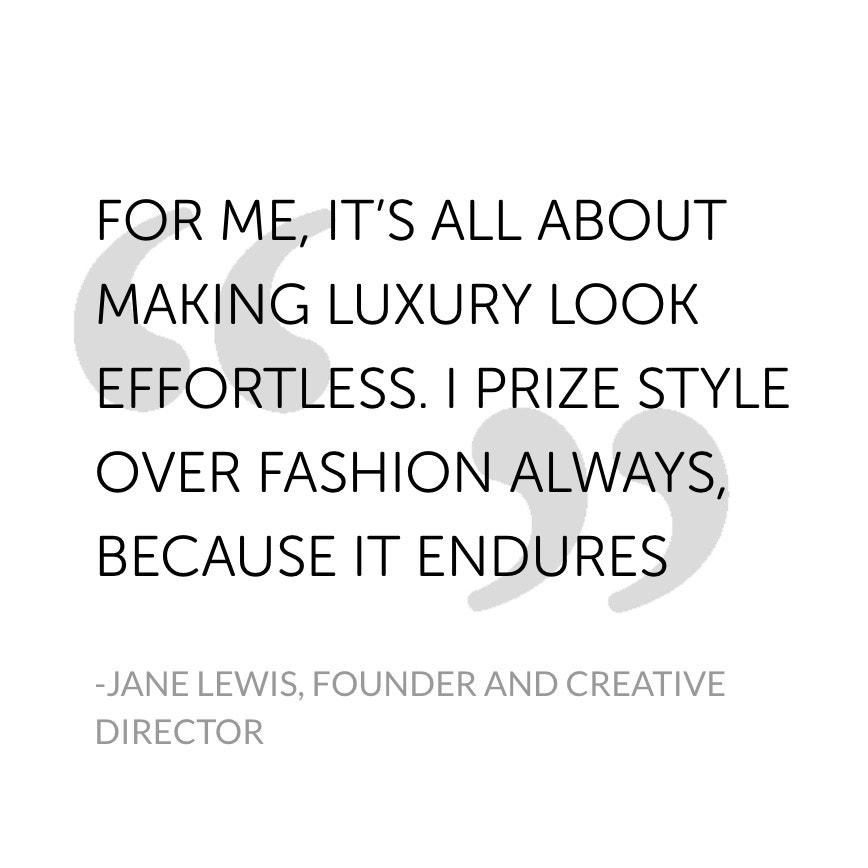 JANE LEWIS, FOUNDER AND CREATIVE DIRECTOR